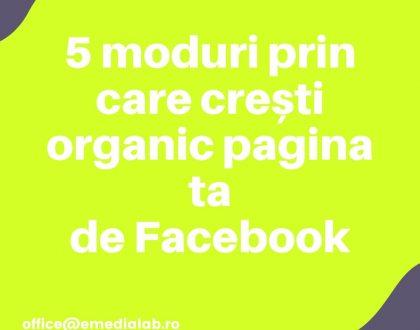 5 moduri prin care cresti organic pagina ta de Facebook