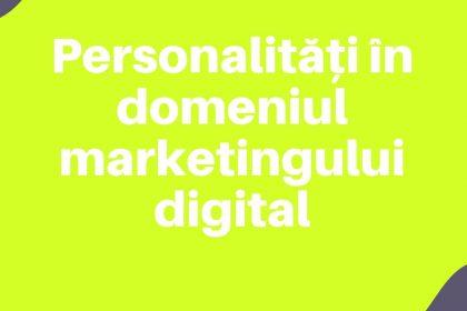 Personalitati in domeniul marketing ului digital